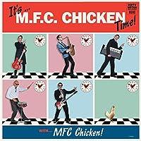 It's... Mfc Chicken Time!