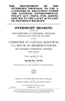 The Department of the Interior's Proposal to Use a Categorical Exclusion Under the National Environmental Policy Act for Adding Species to the Lacey Act's List of Injurious Wildlife: Oversight Hearing Before the Subcommittee on Fisheries, Wildlife