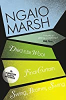 Died in the Wool / Final Curtain / Swing, Brother, Swing (The Ngaio Marsh Collection)