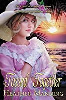 Tossed Together (Ladies of the Caribbean)