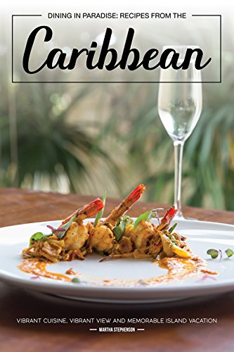 Dining in Paradise: Recipes fr...