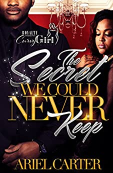 The Secret We Could Never Keep by [Carter, Ariel ]