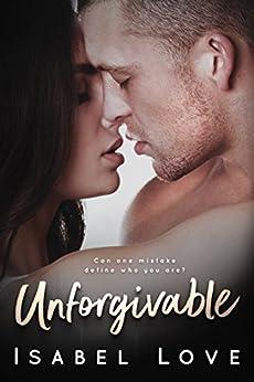 Unforgivable by [Love, Isabel]