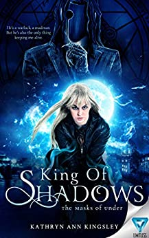 King Of Shadows (The Masks of Under Book 2) by [Kingsley, Kathryn Ann]