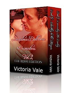 Scandalous Ballroom Encounters Vol. 2: A Regency Erotic Romance Box Set: The BDSM Edition by [Vale, Victoria]