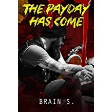 The Payday has come:  Suspense (Horror Murder: (Mystery Thriller Series) (Psychological Mystery and Suspense Thriller) Book 1)