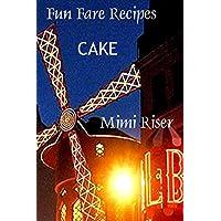 Fun Fare Recipes: Cake (Fun Fare Favorites) (English Edition)