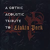 A Gothic Acoustic Tribute to Linkin Park