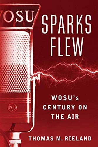 Sparks Flew: WOSU's Century on the Air (Trillium Books) (English Edition)