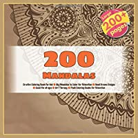 200 Mandalas Creative Coloring Book for kid - Big Mandalas to Color for Relaxation - Hand Drawn Designs - Good for all ages - Art Therapy - Posh Coloring Books for Relaxation