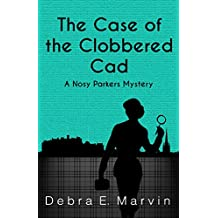 The Case of the Clobbered Cad (Nosy Parkers Mysteries Book 2)