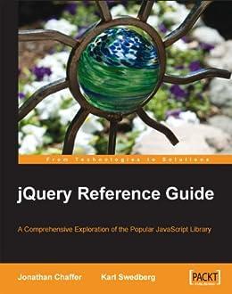 [Chaffer, Jonathan, Swedberg, Karl]のjQuery Reference Guide