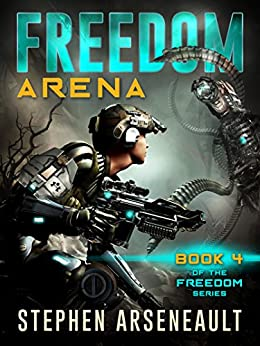 FREEDOM Arena: (Book 4) by [Arseneault, Stephen]