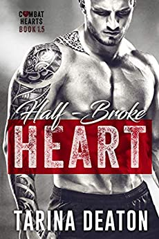Half-Broke Heart (Combat Hearts #1.5) by [Deaton, Tarina]