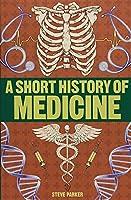 A Short History of Medicine (Short Histories)