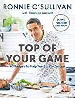 Top of Your Game: Eating for Mind and Body