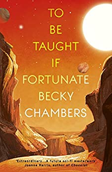 To Be Taught, If Fortunate: A Novella by [Chambers, Becky]