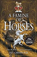 A Famine of Horses (Sir Robert Carey Mystery)