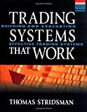Tradings Systems That Work: Building and Evaluating Effective Trading Systems (McGraw-Hill Trader's Edge Series)