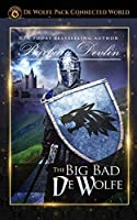The Big, Bad de Wolfe: Heirs of Titus de Wolfe Book 2