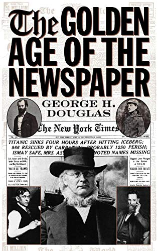 Download The Golden Age of the Newspaper 0313310777
