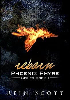 [Scott, Rein]のREBORN (Phoenix Phyre Book 1) (English Edition)