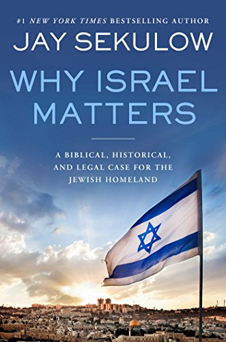Why Israel Matters: A Biblical, Historical, and Legal Case for the Jewish Homeland (English Edition)