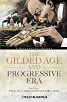 The Gilded Age and Progressive Era: A Documentary Reader by Unknown(2012-02-20)