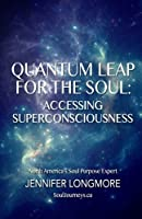 Quantum Leap for the Soul: Accessing Super Consciousness [並行輸入品]