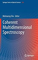 Coherent Multidimensional Spectroscopy (Springer Series in Optical Sciences)