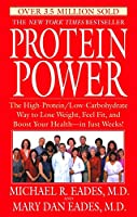 Protein Power: The High-Protein/Low-Carbohydrate Way to Lose Weight, Feel Fit, and Boost Your Health--in Just Weeks!