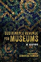 Sustainable Revenue for Museums: A Guide