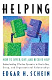 Helping: How to Offer, Give, and Receive Help (Humble Leadership Series, The)