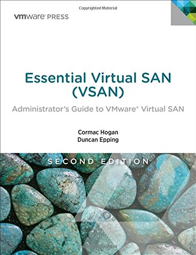 Download Essential Virtual SAN (VSAN): Administrator's Guide to VMware Virtual SAN (2nd Edition) (VMware Press Technology) 0134511662