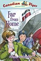 Far From Home (Canadian Flyer Adventures)