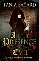 In the Presence of Evil (Christine De Pizan Mystery)