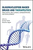 Oligonucleotide-Based Drugs and Therapeutics: Preclinical and Clinical Considerations for Development