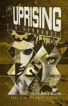 The Uprising (The Union) by [T.H. Hernandez]