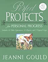 Perfect Projects for Personal Progress: Includes 43 Value Experiences, 22 Projects, and 7 Original Songs