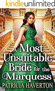 A Most Unsuitable Bride for the Marquess: A Historical Regency Romance Novel (English Edition)
