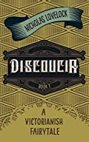 Discoucia: A Victorianish Fairytale