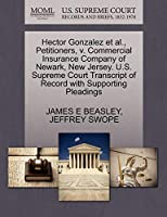 Hector Gonzalez et al., Petitioners, V. Commercial Insurance Company of Newark, New Jersey. U.S. Supreme Court Transcript of Record with Supporting Pleadings