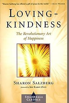 Lovingkindness: The Revolutionary Art of Happiness (Shambhala Classics) by [Salzberg, Sharon]