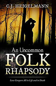 An Uncommon Folk Rhapsody by [Heigelmann, C.J.]