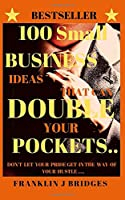 100 Small Business Ideas That Can Double Your Pockets
