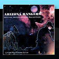 Arizona Rangers Original Motion Picture Soundtrack (Limited Pre-Release Edition)