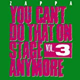 You Can't Do That On Stage Anymore, Vol. 3 -