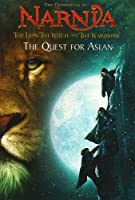 The Lion, the Witch and the Wardrobe: Chapter Book No. 1: The Quest for Aslan (The Chronicles of Narnia)