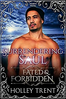 Surrendering Saul: Fated & Forbidden (Hearth Motel Book 3) by [Trent, Holley]