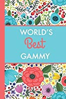 World's Best Gammy (6x9 Journal): Bright Flowers Lightly Lined 120 Pages Perfect for Notes Journaling Mother's Day and Christmas Gifts [並行輸入品]